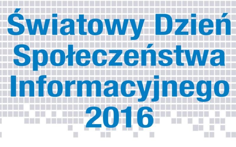 Wielki festiwal informatyczny – Światowe Dni Społeczeństwa Informacyjnego 2016
