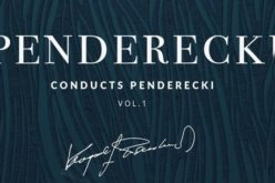 Penderecki conducts Penderecki vol. 1