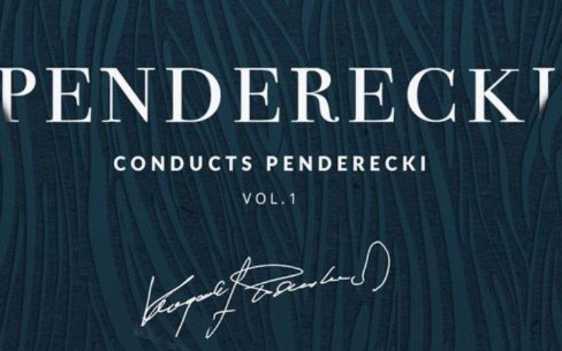 Penderecki conducts Penderecki vol. 1