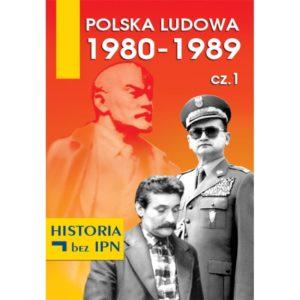 """Okładka książki """"Polska Ludowa 1980-1989 cz.I"""""""