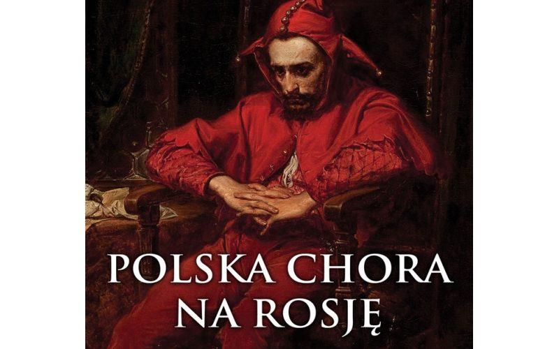 Polska chora naRosję