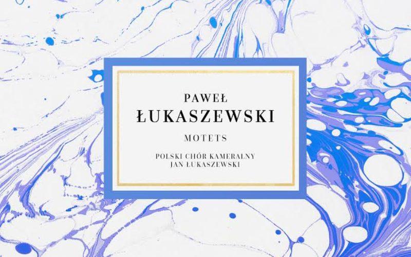 Paweł Łukaszewski, MOTETS