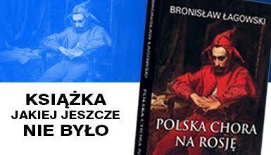 Książka Bronisława Łagowskiego o stosunkach polsko-rosyjskich