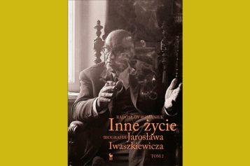 Inne życie Jarosława Iwaszkiewicza