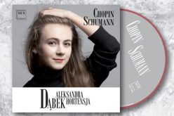 "Siła młodości: Aleksandra Hortensja Dąbek – ""Chopin Schumann"""