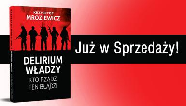 """Okładka książki """"Delirium władzy"""" K. Mroziewicza"""