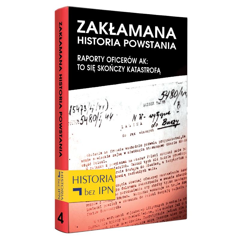 """Okładka książki """"Zakłamana historia powstania"""" t. 4"""