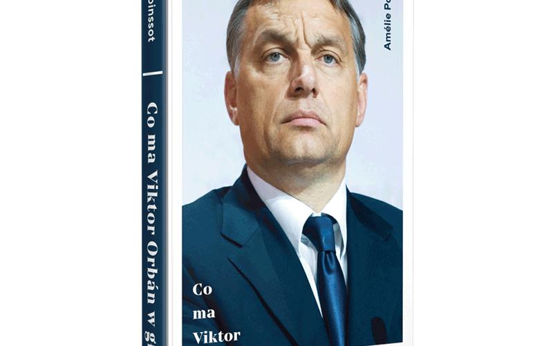 Co ma Viktor Orbán wgłowie