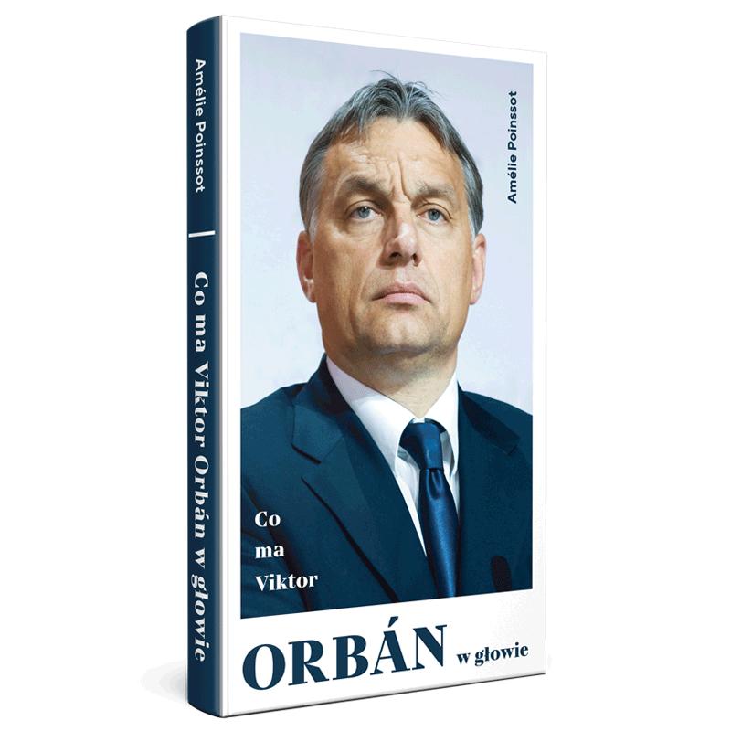 """Okładka książki """"Co ma Viktor Orbán wgłowie"""""""