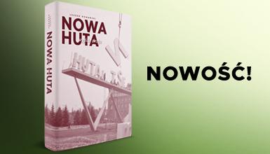 """Okładka książki """"Nowa Huta. Wyjście z raju"""""""