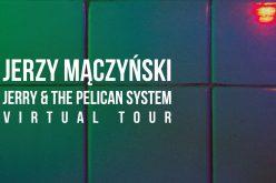 Jerry & The Pelican System VIRTUAL TOUR – II iIII odcinek serii
