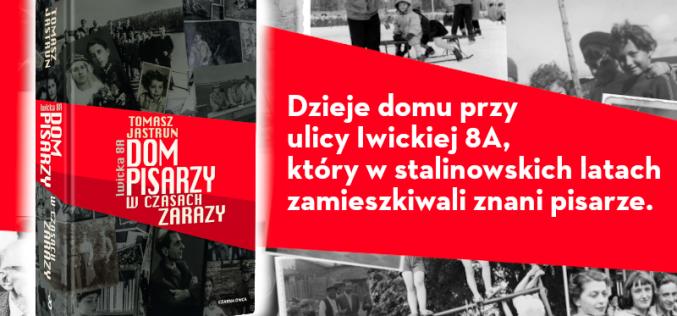 """""""Dom pisarzy wczasach zarazy"""" Tomasza Jastruna"""