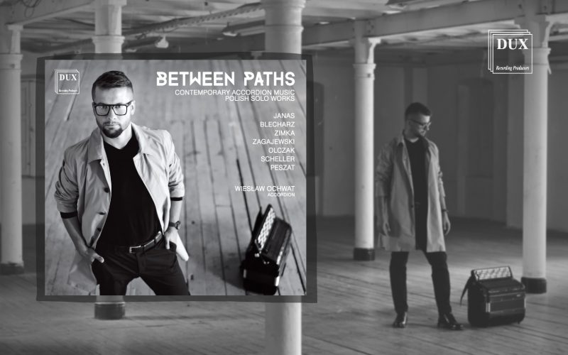 """Premiera solowego albumu Wiesława Ochwata """"Between Paths"""" wwytwórni płytowej DUX"""