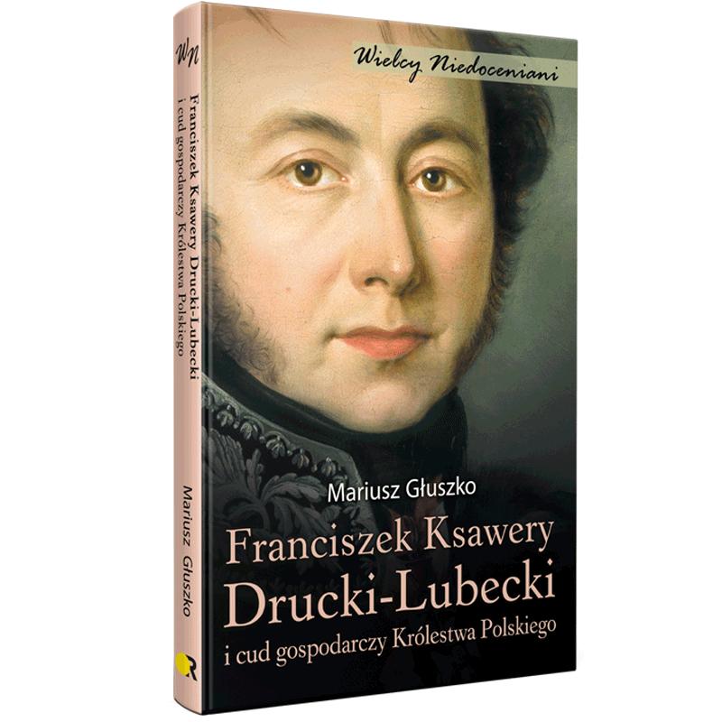 Franciszek Ksawery Drucki-Lubecki icud gospodarczy Królestwa Polskiego